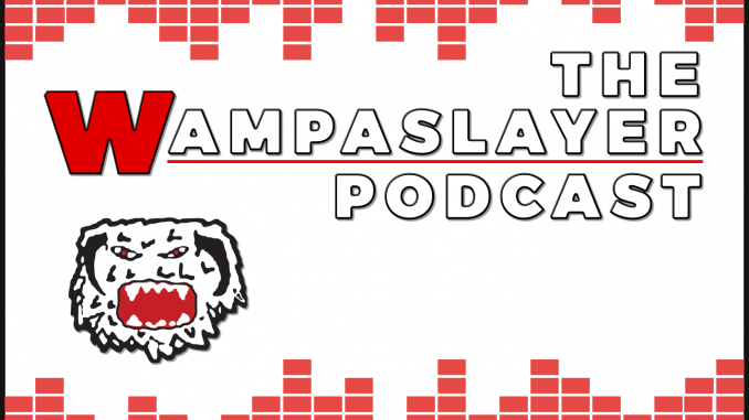 The Wampaslayer Podcast