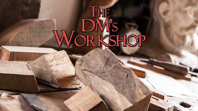 The DM's Workshop