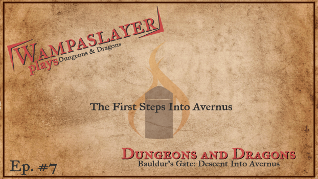 Wampaslayer Plays: Dungeons and Dragons Remote (Descent Into Avernus) [Episode 7]